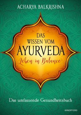 Das Wissen vom Ayurveda – Leben in Balance