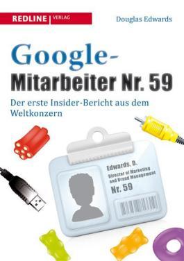 Google-Mitarbeiter Nr. 59: Der erste Insider-Bericht aus dem Weltkonzern