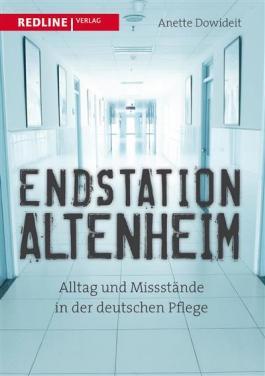 Endstation Altenheim: Alltag und Missstände in der deutschen Pflege
