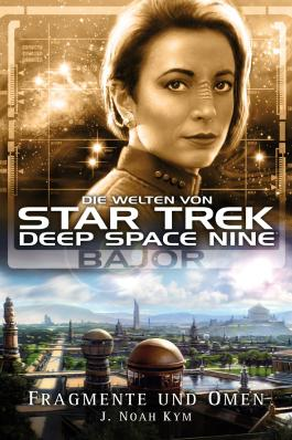 Star Trek - Die Welten von Deep Space Nine 04: Bajor - Fragmente und Omen