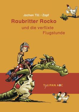 Raubritter Rocko und die verflixte Flugstunde