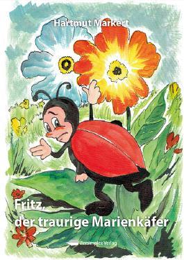 Fritz, der traurige Marienkäfer