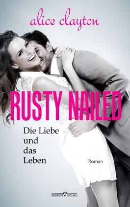 Rusty Nailed - Die Liebe und das Leben
