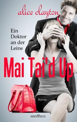Mai Tai'd Up - Ein Doktor an der Leine (The Cocktail Series 4)