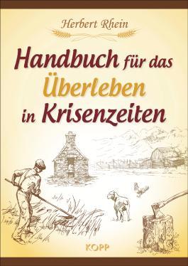 Handbuch für das Überleben in Krisenzeiten