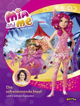 Mia and me - Die schwimmende Insel