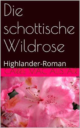 Die schottische Wildrose