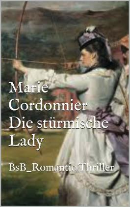 Die stürmische Lady: BsB_Romantic Thriller Original E_Book (German Edition)
