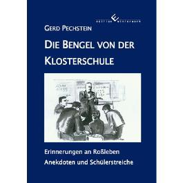 Die Bengel von der Klosterschule - Erinnerungen an Roßleben