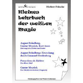 Kleines Lehrbuch der weißen Magie