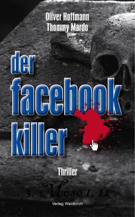 Der Facebook-Killer: Thriller