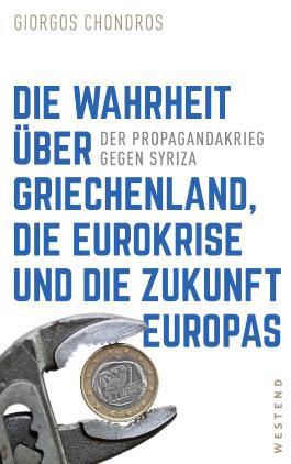 Die Wahrheit über Griechenland, die Eurokrise und die Zukunft Europas
