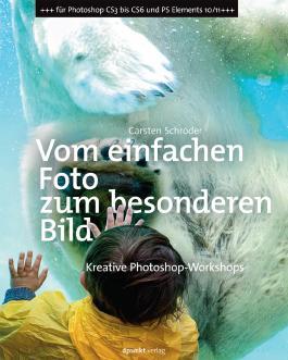 Vom einfachen Foto zum besonderen Bild: Kreative Photoshop-Workshops