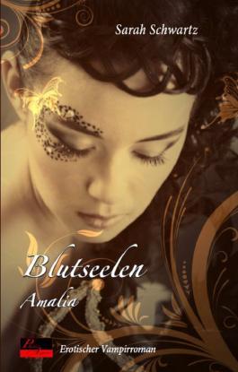 Blutseelen: Amalia: Erotischer Vampirroman