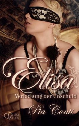 Elisa: Verlockung der Unschuld (Italian Masters 2)