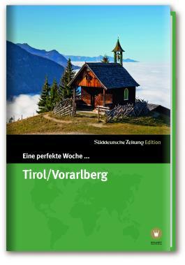 Eine perfekte Woche in... Tirol/Vorarlberg