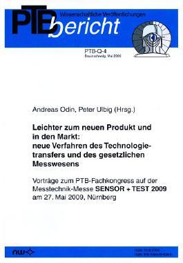 Leichter zum neuen Produkt und in den Markt: neue Verfahren des Technologietransfers und des gesetzlichen Messwesens: Vorträge zum PTB-Fachkongress ... Querschnittsaufgaben)