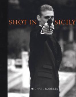 Michael Roberts: Shot in Sicily