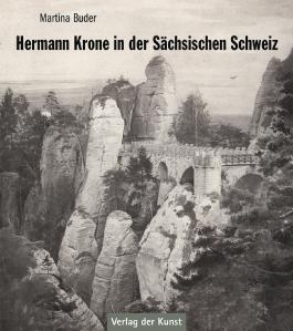 Hermann Krone in der Sächsischen Schweiz