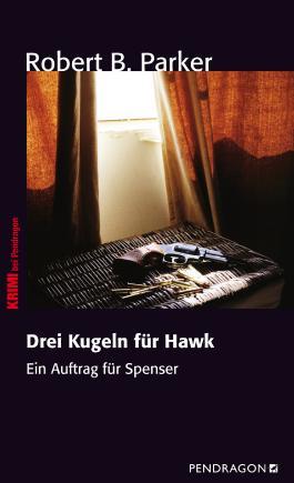 Drei Kugeln für Hawk: Ein Auftrag für Spenser