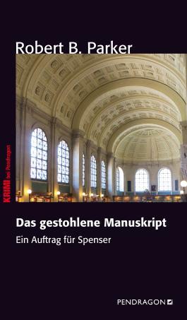 Spenser und das gestohlene Manuskript: Ein Auftrag für Spenser