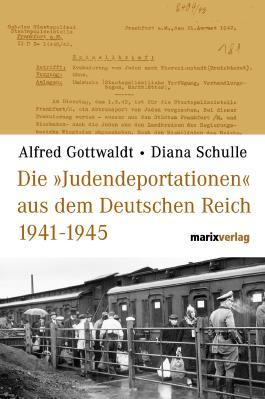 """Die """"Judendeportationen"""" aus dem Deutschen Reich von 1941-1945"""