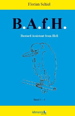 B.A.f.H. Bastard Assistant from Hell