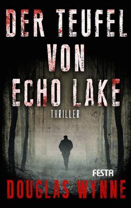 Der Teufel von Echo Lake: Thriller
