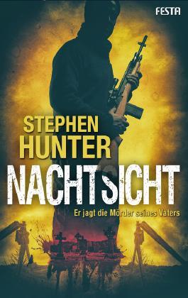 Nachtsicht: Er jagt die Mörder seines Vaters: US-Bestseller