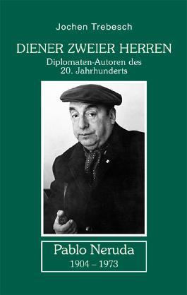 Diener zweier Herren - Pablo Neruda