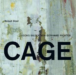 Gehrhard Richter. Die Cage-Bilder. Robert Storr