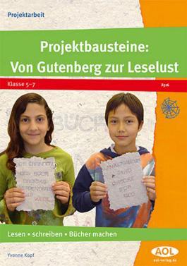 Projektbausteine: Von Gutenberg zur Leselust