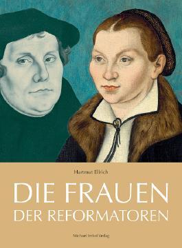 Die Frauen der Reformatoren