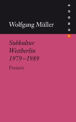 Subkultur Westberlin 1979-1989