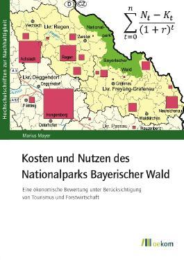 Kosten und Nutzen des Nationalparks Bayerischer Wald