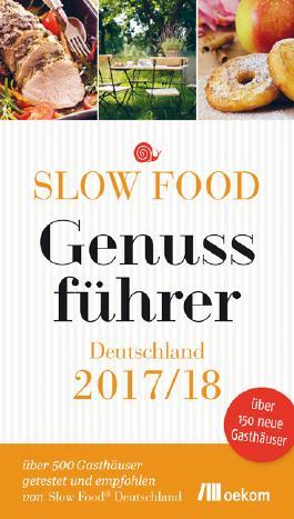 Slow Food Genussführer Deutschland 2017/18
