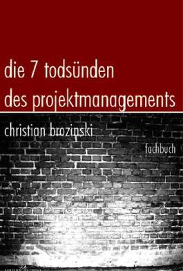 Die sieben Todsünden des Projektmanagements