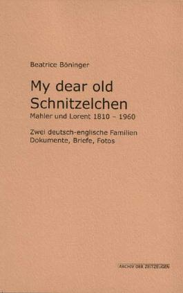 My dear old Schnitzelchen  Mahler und Lorent 1810-1960