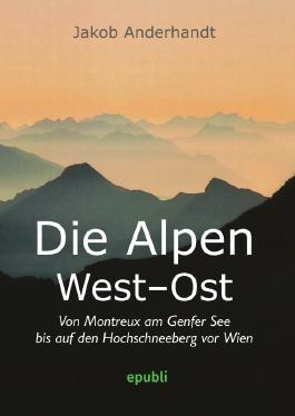 Die Alpen West-Ost (Miniformat-Ausgabe)