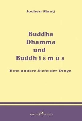 Buddha Dhamma und Buddhismus