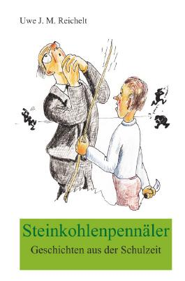 Steinkohlenpennäler, Geschichten aus der Schulzeit