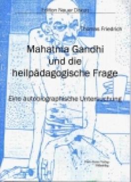 Mahatma Gandhi und die heilpädagogische Frage