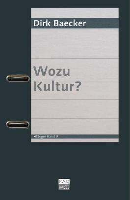 Wozu Kultur?