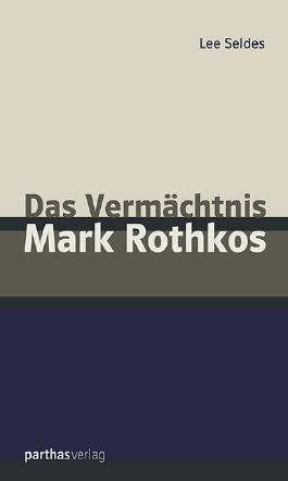 Das Vermächtnis Mark Rothkos
