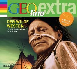 Der Wilde Westen - Im Land der Cowboys und Indianer