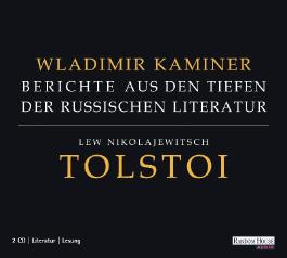 Lew Nikolajewitsch Tolstoi, Berichte aus den Tiefen der russischen Literatur