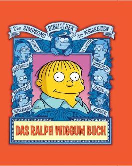 Die Simpsons Bibliothek der Weisheiten: Das Ralph Wiggum Buch