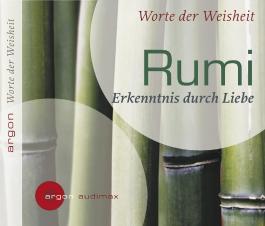 Rumi. Erkenntnis durch Liebe