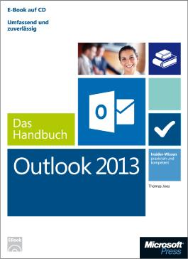 Microsoft Outlook 2013 - Das Handbuch