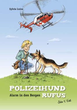 Polizeihund Rufus, Band 1: Alarm in den Bergen: Sein 1. Fall